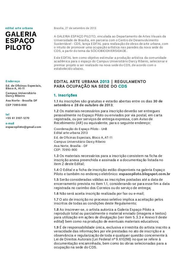 Endereço Ed. de Oficinas Especiais, Bloco A, At-11 Campus Universitário Darcy Ribeiro Asa Norte - Brasília DF CEP 70910-90...