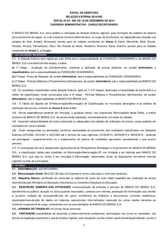 1 EDITAL DE ABERTURA SELEÇÃO EXTERNA 2014/002 EDITAL Nº 02 - BB, DE 18 DE DEZEMBRO DE 2014 CARREIRA ADMINISTRATIVA - CARGO...