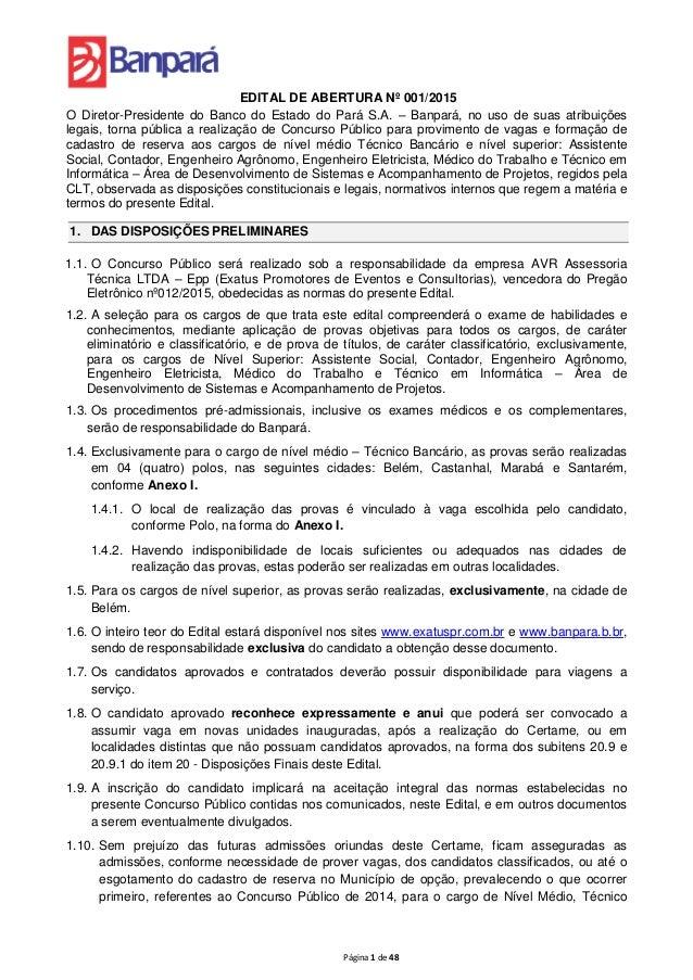 Página 1 de 48 EDITAL DE ABERTURA Nº 001/2015 O Diretor-Presidente do Banco do Estado do Pará S.A. – Banpará, no uso de su...