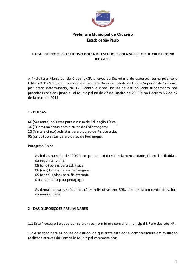 Prefeitura Municipal de Cruzeiro Estado de São Paulo 1 EDITAL DE PROCESSO SELETIVO BOLSA DE ESTUDO ESCOLA SUPERIOR DE CRUZ...