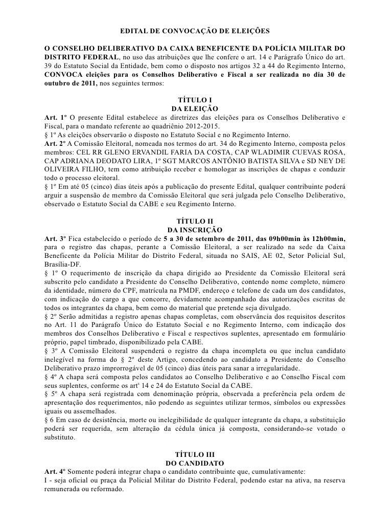 EDITAL DE CONVOCAÇÃO DE ELEIÇÕESO CONSELHO DELIBERATIVO DA CAIXA BENEFICENTE DA POLÍCIA MILITAR DODISTRITO FEDERAL, no uso...