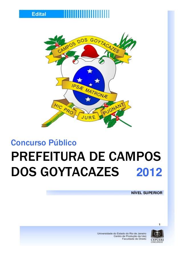 Concurso Público - Nível Superior – Prefeitura de Campos dos Goytacazes 2012 1 NÍVEL SUPERIOR Concurso Público PREFEITURA ...