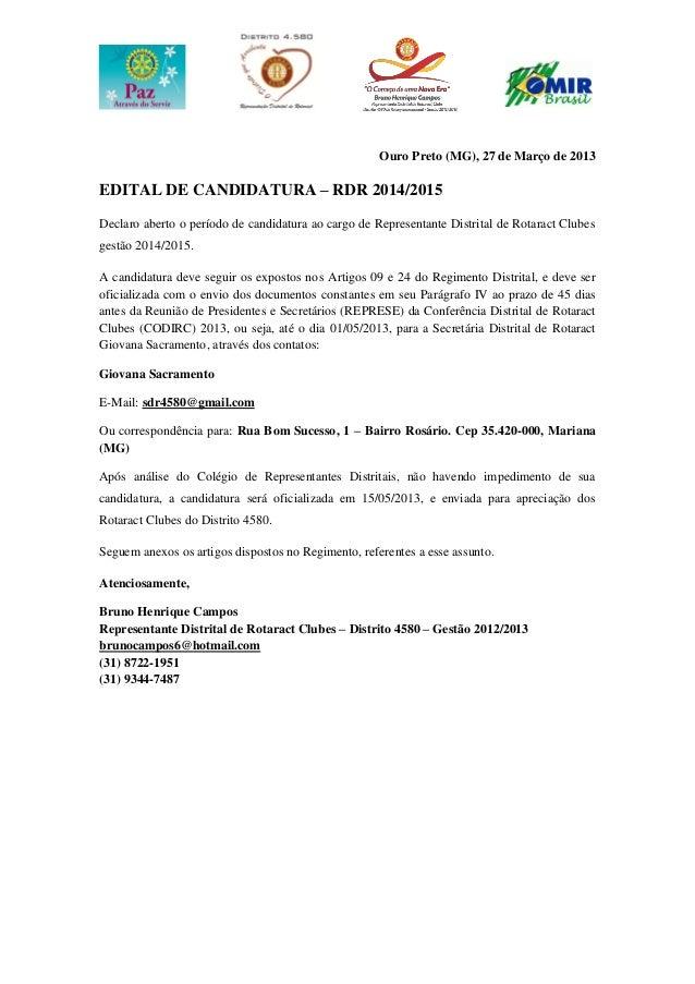 Ouro Preto (MG), 27 de Março de 2013EDITAL DE CANDIDATURA – RDR 2014/2015Declaro aberto o período de candidatura ao cargo ...