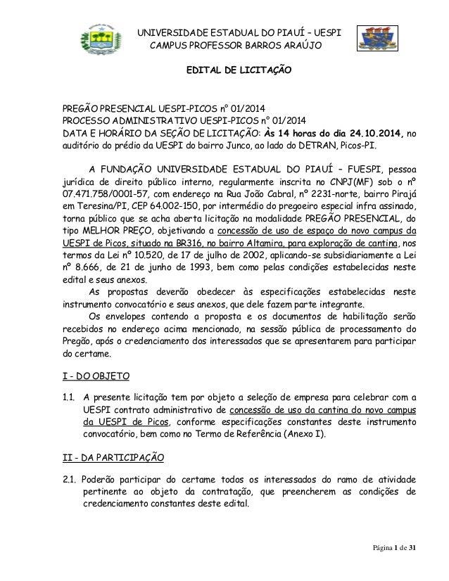 UNIVERSIDADE ESTADUAL DO PIAUÍ – UESPI  CAMPUS PROFESSOR BARROS ARAÚJO  Página 1 de 31  EDITAL DE LICITAÇÃO  PREGÃO PRESEN...