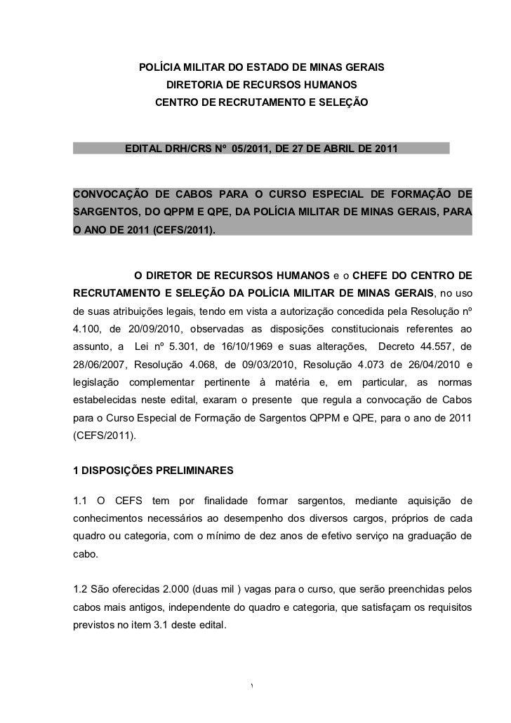 POLÍCIA MILITAR DO ESTADO DE MINAS GERAIS                     DIRETORIA DE RECURSOS HUMANOS                  CENTRO DE REC...
