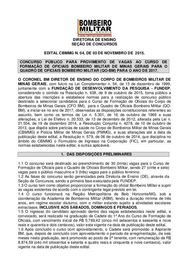 DIRETORIA DE ENSINO SEÇÃO DE CONCURSOS EDITAL CBMMG N. 04, DE 03 DE NOVEMBRO DE 2015. CONCURSO PÚBLICO PARA PROVIMENTO DE ...