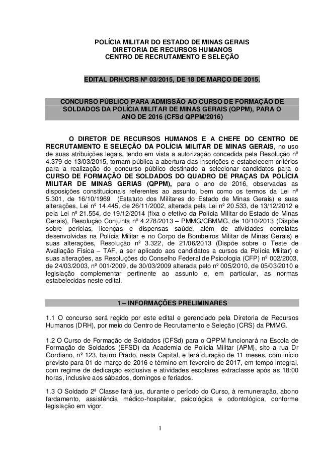 1 POLÍCIA MILITAR DO ESTADO DE MINAS GERAIS DIRETORIA DE RECURSOS HUMANOS CENTRO DE RECRUTAMENTO E SELEÇÃO EDITAL DRH/CRS ...