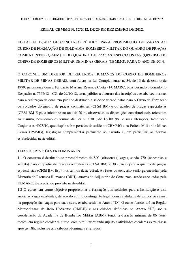 EDITAL PUBLICADO NO DIÁRIO OFICIAL DO ESTADO DE MINAS GERAIS N. 238 DE 21 DE DEZEMBRO DE 2012                EDITAL CBMMG ...