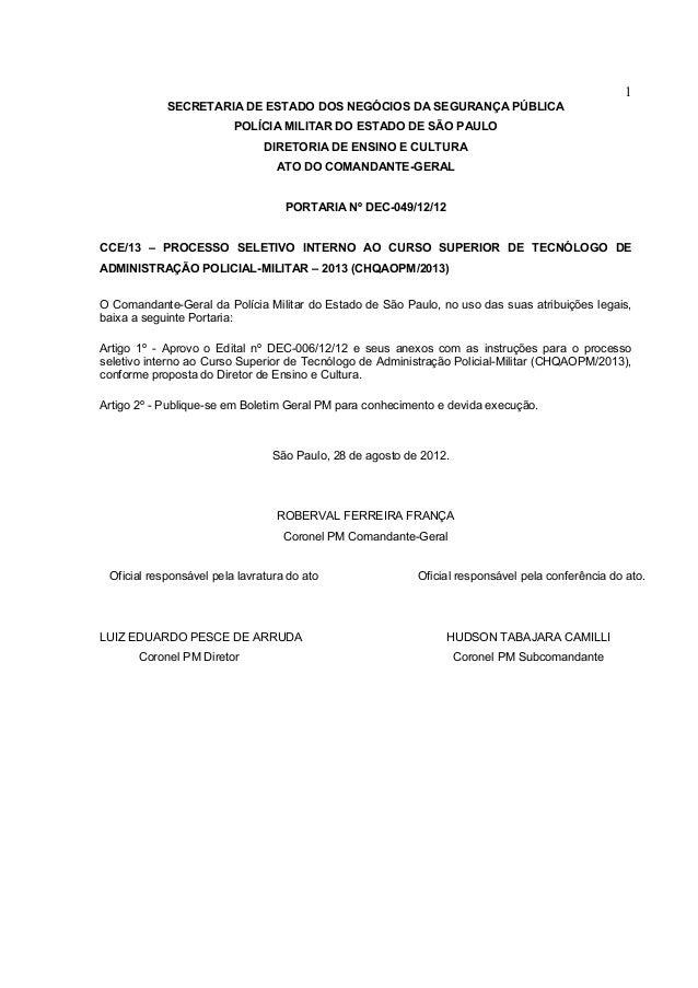 1 SECRETARIA DE ESTADO DOS NEGÓCIOS DA SEGURANÇA PÚBLICA POLÍCIA MILITAR DO ESTADO DE SÃO PAULO DIRETORIA DE ENSINO E CULT...