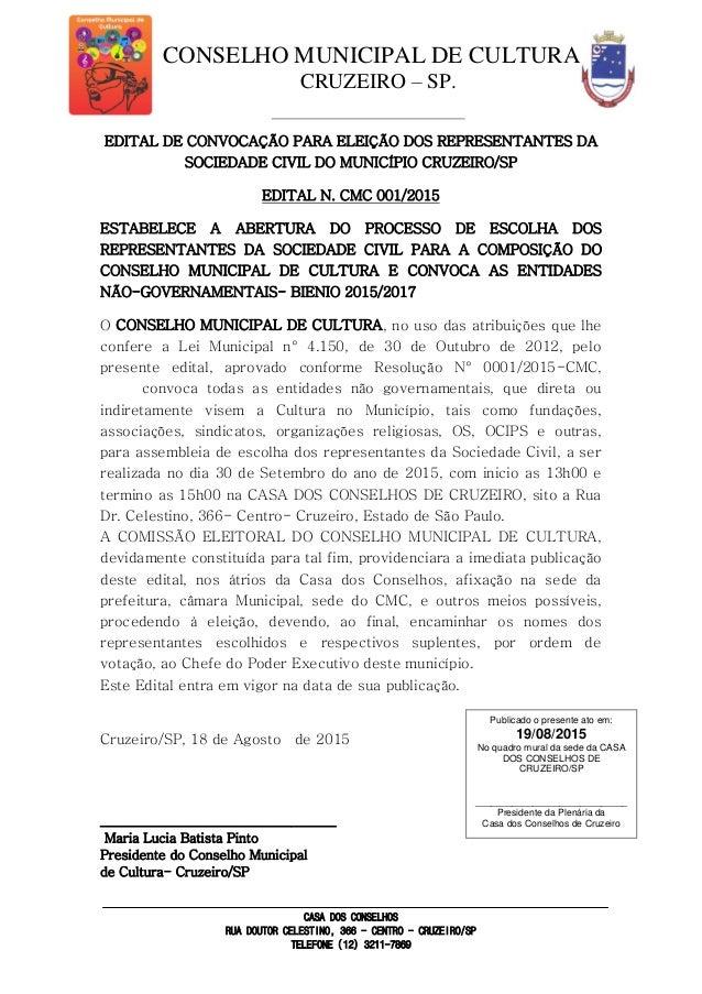CONSELHO MUNICIPAL DE CULTURA CRUZEIRO – SP. CASA DOS CONSELHOS RUA DOUTOR CELESTINO, 366 - CENTRO - CRUZEIRO/SP TELEFONE ...