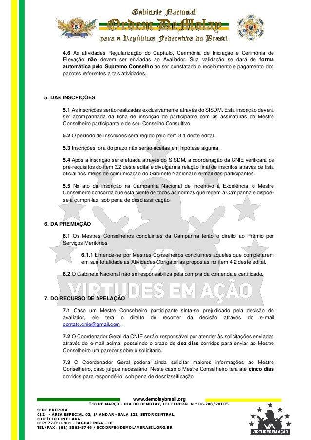 """www.demolaybrasil.org """"18 DE MARÇO - DIA DO DEMOLAY, LEI FEDERAL N.º 06.208/2010"""". SEDE PRÓPRIA C12 - ÁREA ESPECIAL 02, 1º..."""