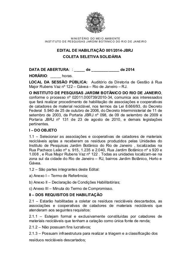 MINISTÉRIO DO MEIO AMBIENTE INSTITUTO DE PESQUISAS JARDIM BOTÂNICO DO RIO DE JANEIRO EDITAL DE HABILITAÇÃO 001/2014-JBRJ C...