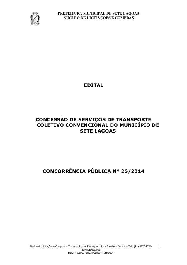 PREFEITURA MUNICIPAL DE SETE LAGOAS NÚCLEO DE LICITAÇÕES E COMPRAS Núcleo de Licitações e Compras – Travessa Juarez Tanure...