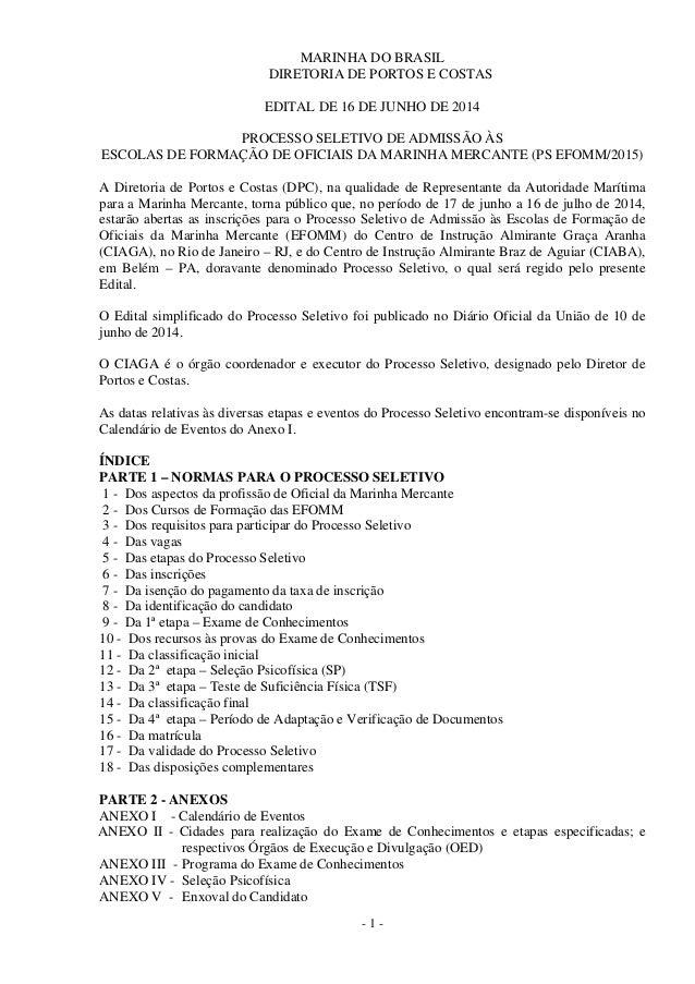 - 1 - MARINHA DO BRASIL DIRETORIA DE PORTOS E COSTAS EDITAL DE 16 DE JUNHO DE 2014 PROCESSO SELETIVO DE ADMISSÃO ÀS ESCOLA...