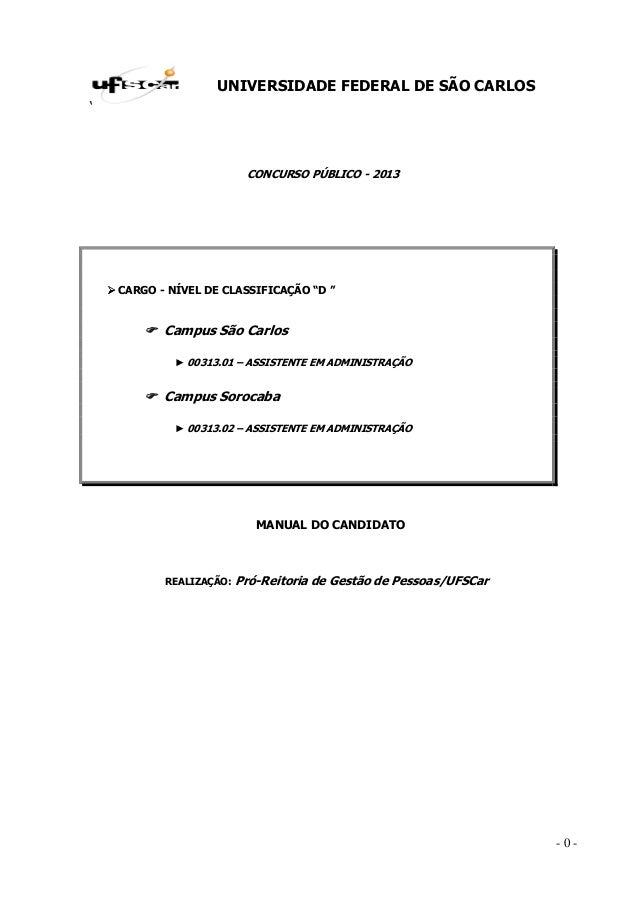 """UNIVERSIDADE FEDERAL DE SÃO CARLOS '  CONCURSO PÚBLICO - 2013  CARGO - NÍVEL DE CLASSIFICAÇÃO """"D """"  Campus São Carlos ► 00..."""