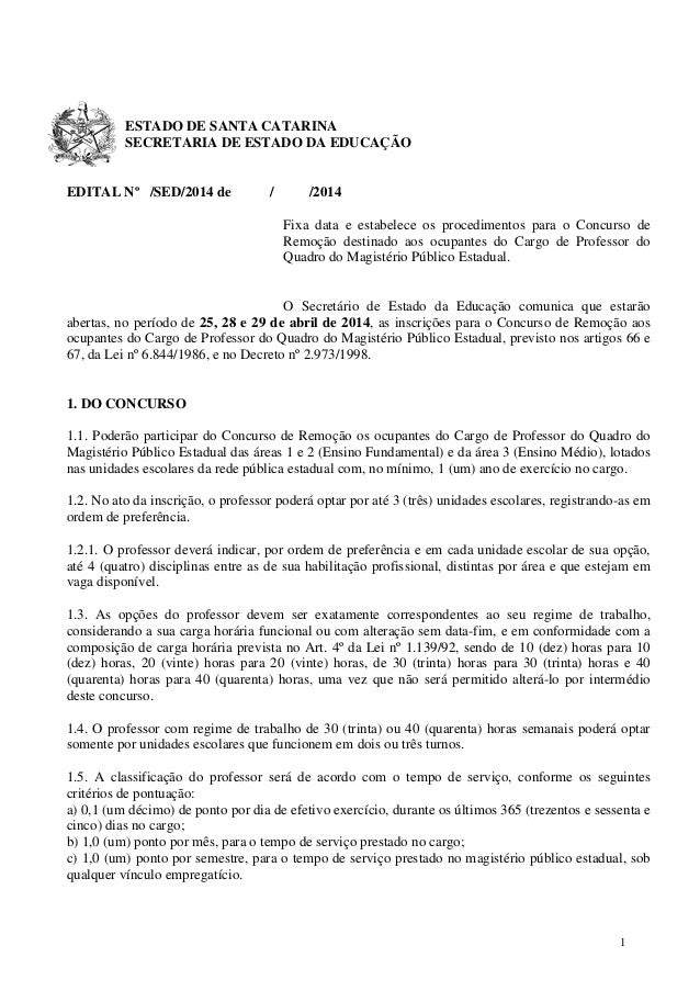 1 ESTADO DE SANTA CATARINA SECRETARIA DE ESTADO DA EDUCAÇÃO EDITAL Nº /SED/2014 de / /2014 Fixa data e estabelece os proce...