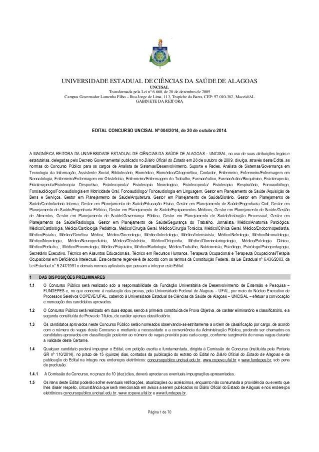 UNIVERSIDADE ESTADUAL DE CIÊNCIAS DA SAÚDE DE ALAGOAS  UNCISAL  Transformada pela Lei nº 6.660, de 28 de dezembro de 2005 ...