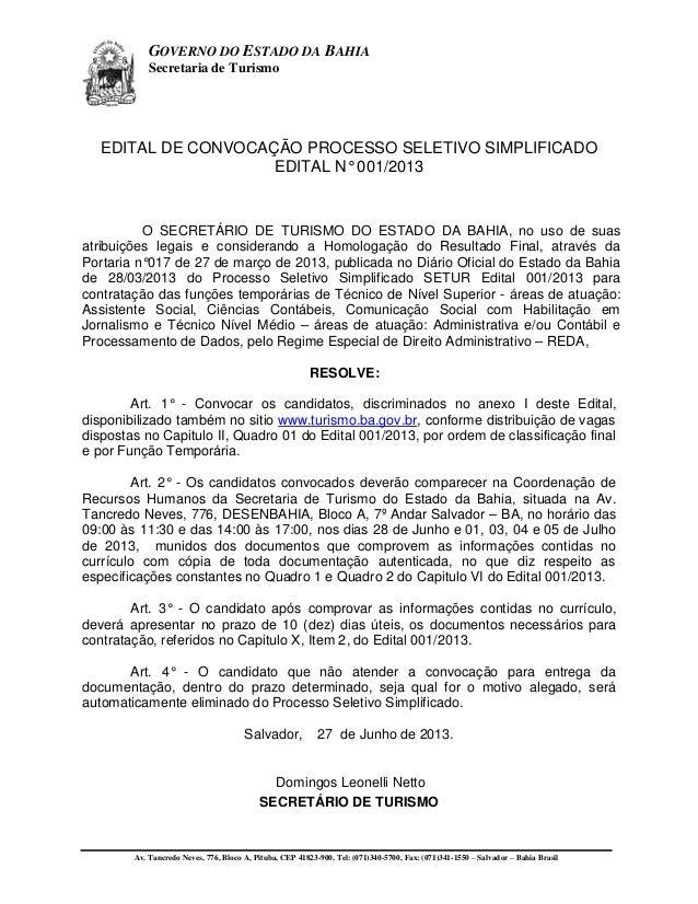 Av. Tancredo Neves, 776, Bloco A, Pituba, CEP 41823-900, Tel: (071)340-5700, Fax: (071)341-1550 – Salvador – Bahia Brasil ...