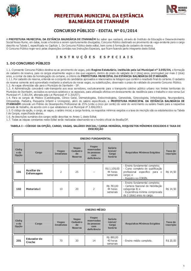 1 PREFEITURA MUNICIPAL DA ESTÂNCIA BALNEÁRIA DE ITANHAÉM CONCURSO PÚBLICO - EDITAL Nº 01/2014 A PREFEITURA MUNICIPAL DA ES...