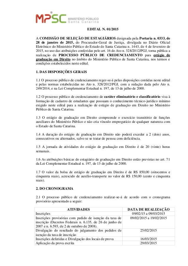 EDITAL N. 01/2015 A COMISSÃO DE SELEÇÃO DE ESTAGIÁRIOS designada pela Portaria n. 0333, de 28 de janeiro de 2015, do Procu...