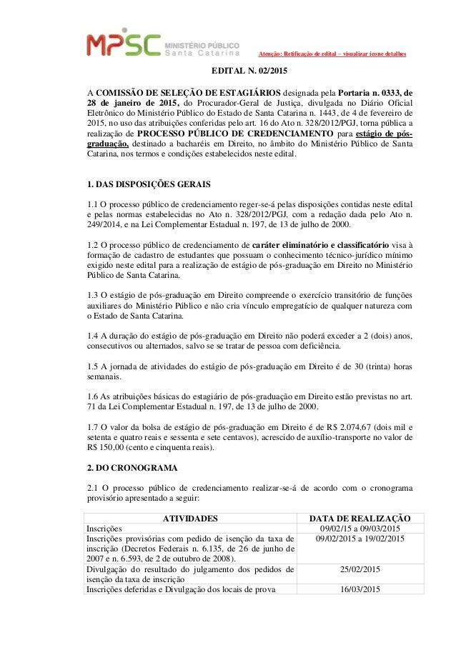 Atenção: Retificação de edital – visualizar ícone detalhes EDITAL N. 02/2015 A COMISSÃO DE SELEÇÃO DE ESTAGIÁRIOS designad...