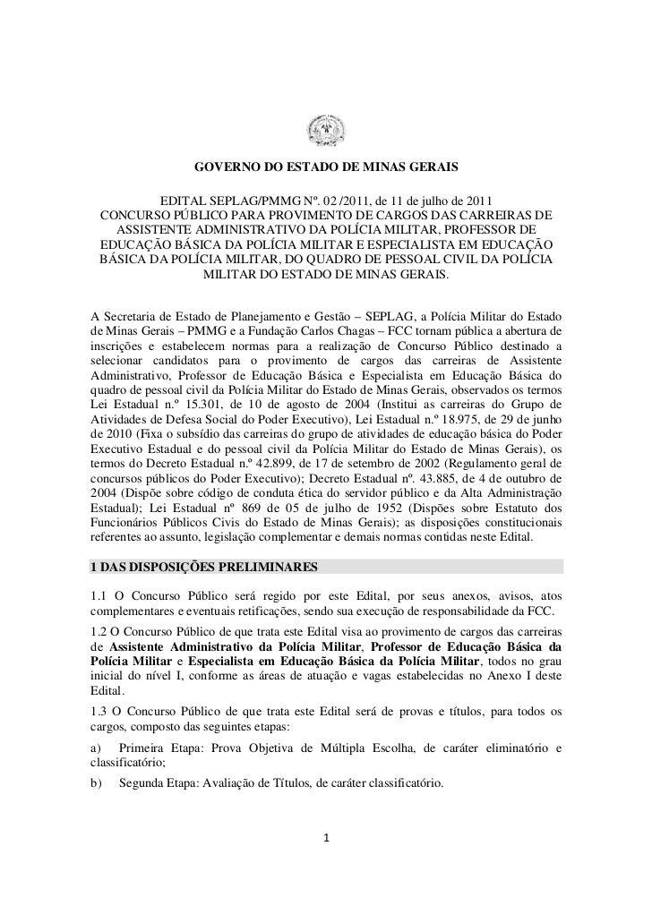GOVERNO DO ESTADO DE MINAS GERAIS         EDITAL SEPLAG/PMMG Nº. 02 /2011, de 11 de julho de 2011 CONCURSO PÚBLICO PARA PR...