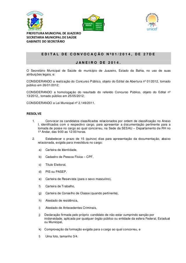 PREFEITURA MUNICIPAL DE JUAZEIRO SECRETARIA MUNICIPAL DE SAÚDE GABINETE DO SECRETÁRIO  EDITAL DE CONVOCAÇÃO Nº01/2014, DE ...