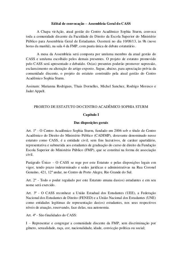 Edital de convocação – Assembleia Geral do CASS A Chapa virAção, atual gestão do Centro Acadêmico Sophia Sturm, convoca to...