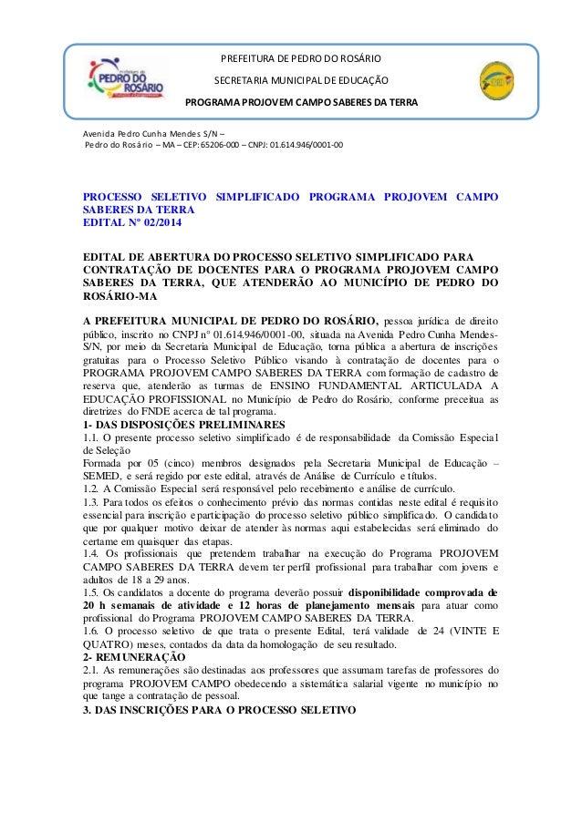 PREFEITURA DE PEDRO DO ROSÁRIO SECRETARIA MUNICIPAL DE EDUCAÇÃO PROGRAMA PROJOVEM CAMPO SABERES DA TERRA Avenida Pedro Cun...