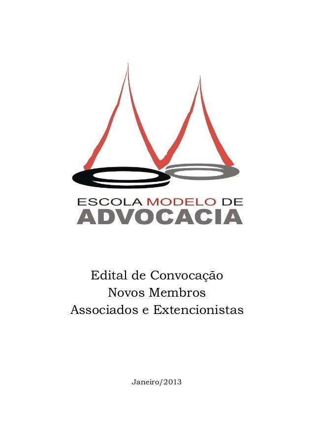 Edital de Convocação      Novos MembrosAssociados e Extencionistas         Janeiro/2013