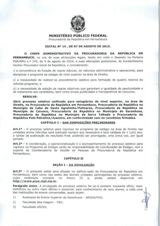 A j'  MINISTÉRIO PÚBLICO FEDERAL  Procuradoria da República em Pernambuco EDITAL N° 14 ,  DE 07 DE AGOSTO DE 2015.  O CHEF...
