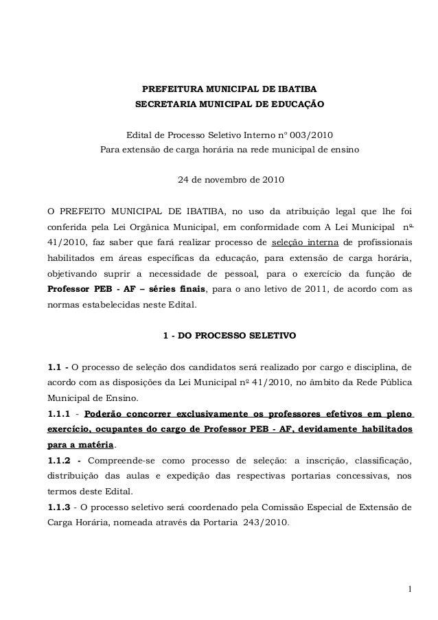 PREFEITURA MUNICIPAL DE IBATIBA SECRETARIA MUNICIPAL DE EDUCAÇÃO Edital de Processo Seletivo Interno no 003/2010 Para exte...