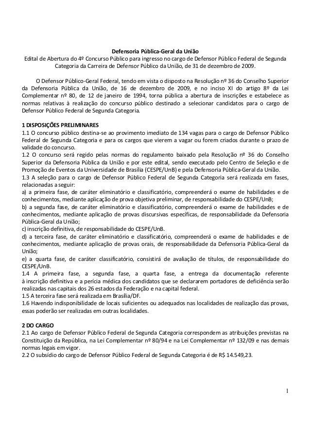 1 Defensoria Pública-Geral da União Edital de Abertura do 4º Concurso Público para ingresso no cargo de Defensor Público F...
