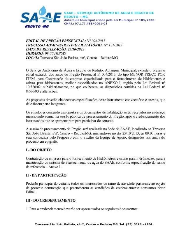 SAAE – SERVIÇO AUTÔNOMO DE AGUA E ESGOTO DE REDUTO – MG Autarquia Municipal criada pela Lei Municipal nº 183/2003. CNPJ.: ...