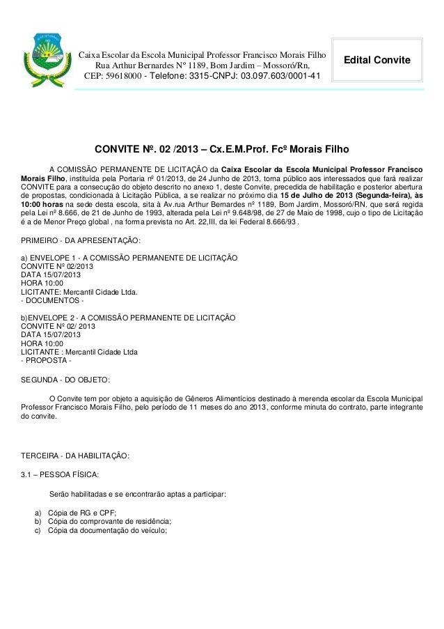 Caixa Escolar da Escola Municipal Professor Francisco Morais Filho Rua Arthur Bernardes Nº 1189, Bom Jardim – Mossoró/Rn, ...