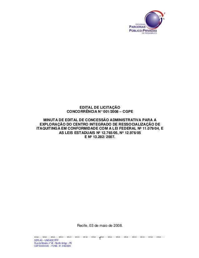 EDITAL DE LICITAÇÃO                                               CONCORRÊNCIA N° 001/2008 – CGPE      MINUTA DE EDITAL DE...