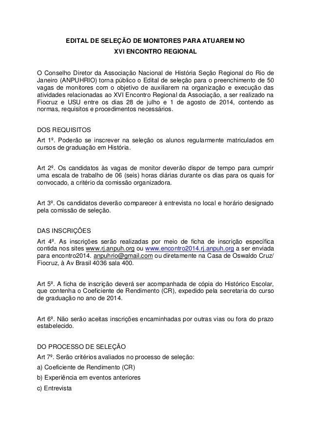 EDITAL DE SELEÇÃO DE MONITORES PARA ATUAREM NO XVI ENCONTRO REGIONAL O Conselho Diretor da Associação Nacional de História...