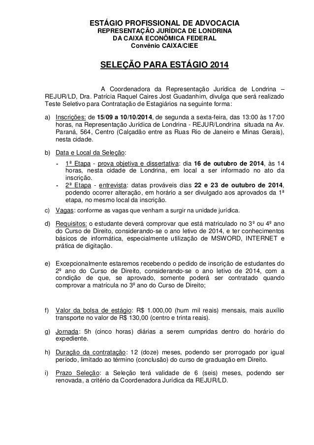 ESTÁGIO PROFISSIONAL DE ADVOCACIA  REPRESENTAÇÃO JURÍDICA DE LONDRINA  DA CAIXA ECONÔMICA FEDERAL  Convênio CAIXA/CIEE  SE...