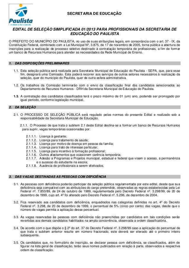 SECRETARIA DE EDUCAÇÃO  EDITAL DE SELEÇÃO SIMPLIFICADA 01/2013 PARA PROFISSIONAIS DA SECRETARIA DE                        ...