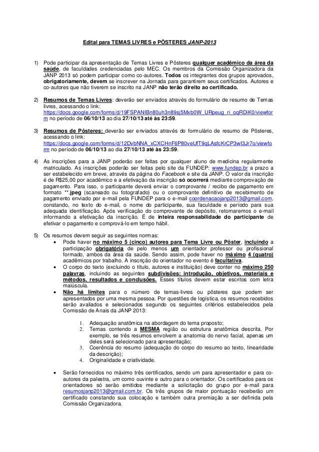 Edital para TEMAS LIVRES e PÔSTERES JANP-2013  1) Pode participar da apresentação de Temas Livres e Pôsteres qualquer acad...