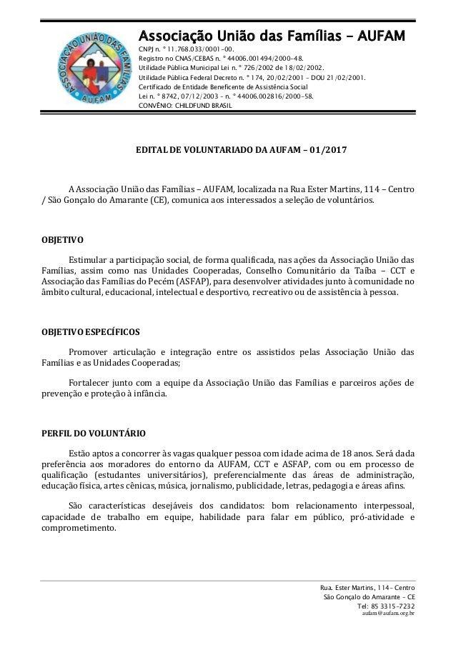 Associação União das Famílias – AUFAM CNPJ n. º 11.768.033/0001-00. Registro no CNAS/CEBAS n. º 44006.001494/2000-48. Util...