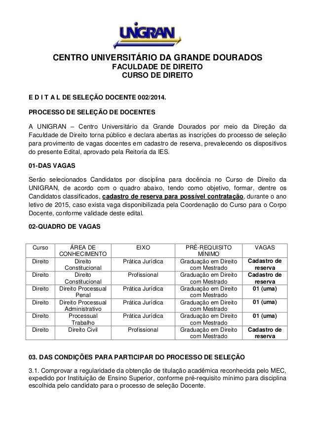 CENTRO UNIVERSITÁRIO DA GRANDE DOURADOS FACULDADE DE DIREITO CURSO DE DIREITO E D I T A L DE SELEÇÃO DOCENTE 002/2014. PRO...