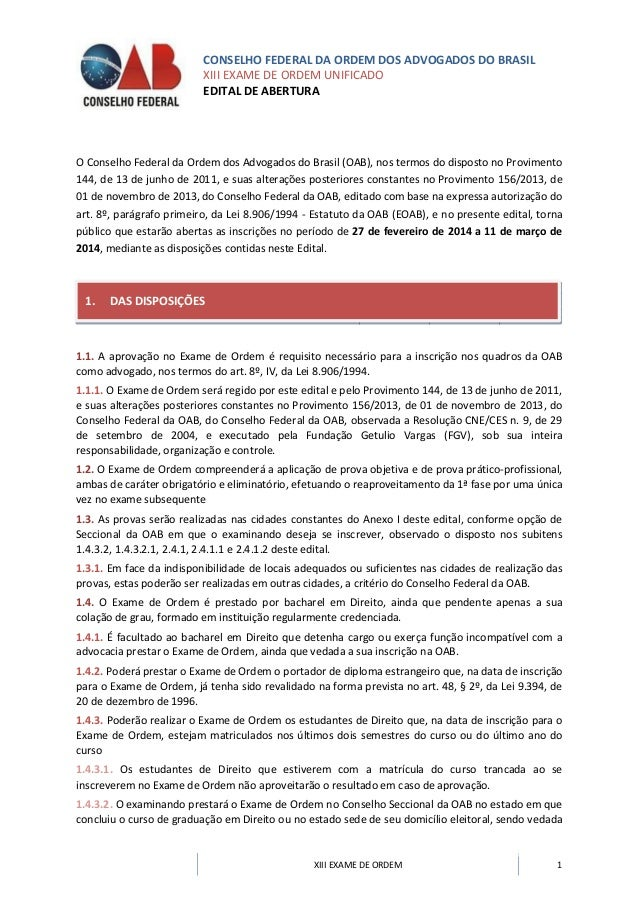 CONSELHO FEDERAL DA ORDEM DOS ADVOGADOS DO BRASIL XIII EXAME DE ORDEM UNIFICADO EDITAL DE ABERTURA XIII EXAME DE ORDEM 1 O...
