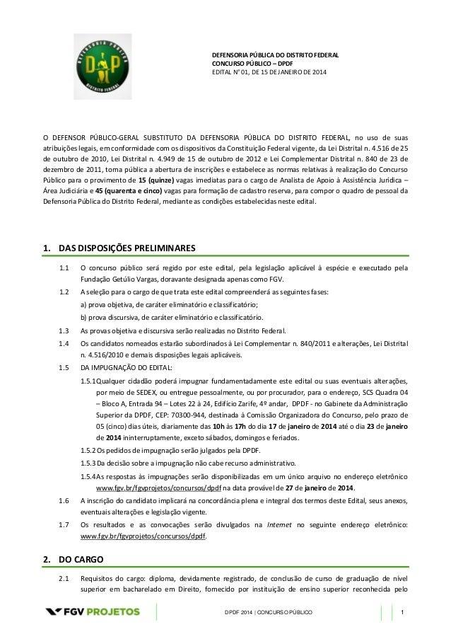 DEFENSORIA PÚBLICA DO DISTRITO FEDERAL CONCURSO PÚBLICO – DPDF EDITAL N° 01, DE 15 DE JANEIRO DE 2014  O DEFENSOR PÚBLICO-...