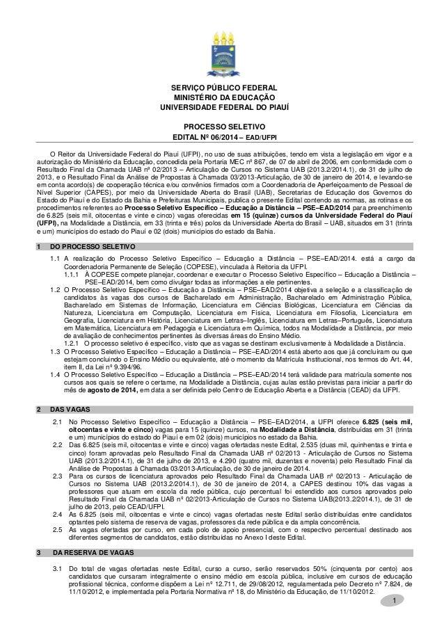 1 SERVIÇO PÚBLICO FEDERAL MINISTÉRIO DA EDUCAÇÃO UNIVERSIDADE FEDERAL DO PIAUÍ PROCESSO SELETIVO EDITAL Nº 06/2014 – EAD/U...