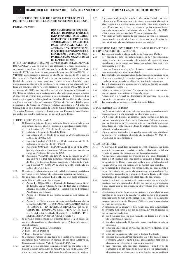12 DIÁRIOOFICIALDOESTADO SÉRIE3 ANOVII Nº134 FORTALEZA,22DEJULHODE2015 CONCURSO PÚBLICO DE PROVAS E TÍTULOS PARA PROFESSOR...