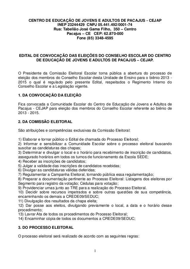 CENTRO DE EDUCAÇÃO DE JOVENS E ADULTOS DE PACAJUS - CEJAP INEP 23244429 CNPJ 05.441.492/0001-74 Rua: Tabelião José Gama Fi...