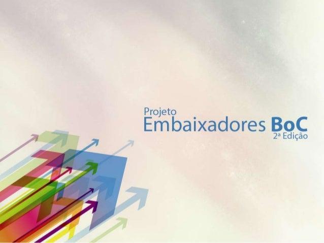 Projeto Embaixadores BoC - 2ª Edição