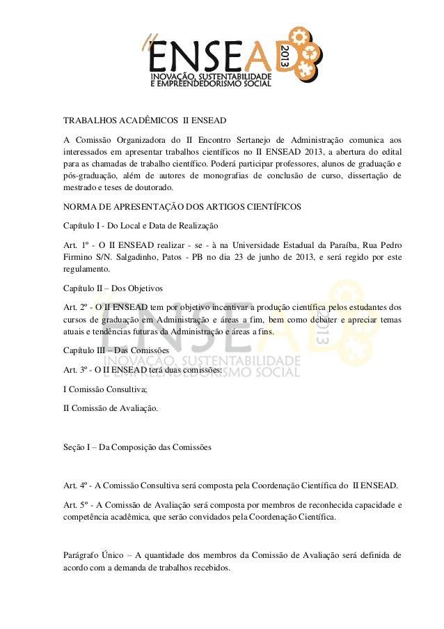 TRABALHOS ACADÊMICOS II ENSEADA Comissão Organizadora do II Encontro Sertanejo de Administração comunica aosinteressados e...