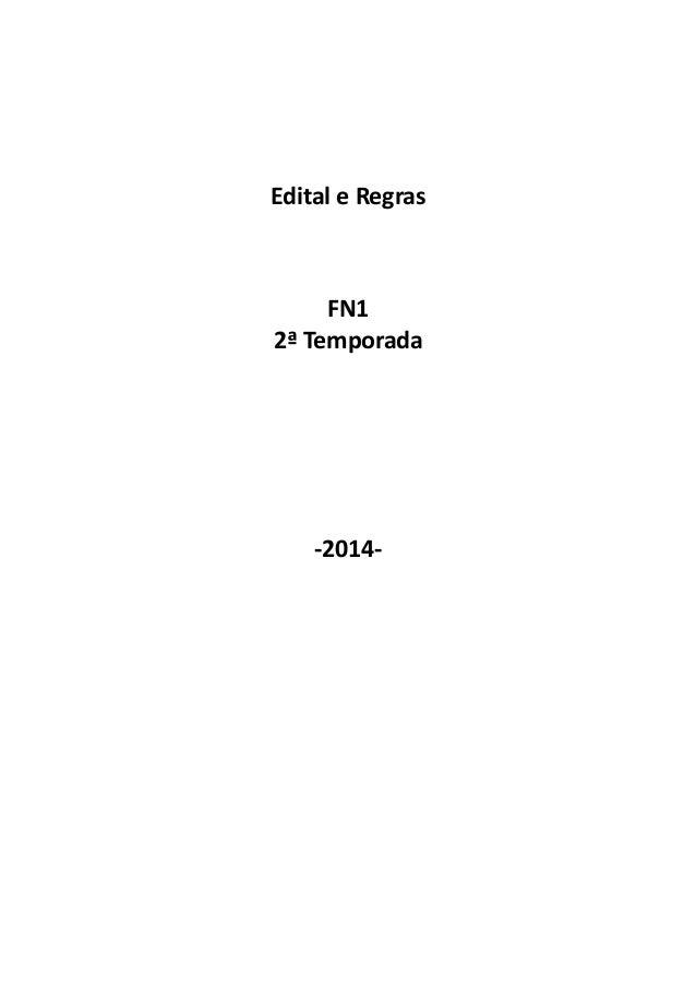 Edital e Regras FN1 2ª Temporada -2014-